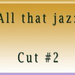 All that jazzCut2
