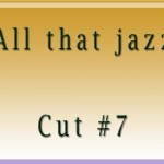 All that jazzCut7