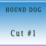 Hound Dog Cut1