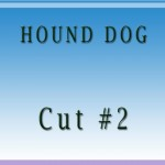 Hound Dog Cut2