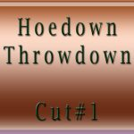 Hoedown-Throwdown-Cut#1
