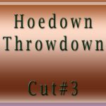 Hoedown-Throwdown-Cut#3
