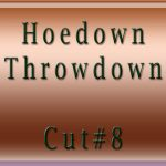 Hoedown-Throwdown-Cut#8